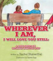 Cover for 'Wherever I am, I will Love You Still'