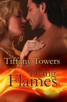 Tiffany Towers - Dying Flames