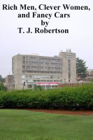 T. J. Robertson - Rich Men, Clever Women, and Fancy Cars