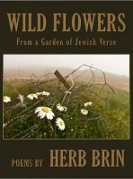 Cover for 'Wild Flowers: From a Garden of Jewish Verse'