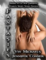Cover for 'Fantasies - Women's Short Story Erotica'