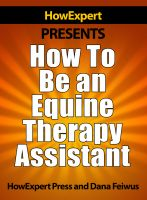 Cover for 'How To Be an Equine Therapy Assistant - Your Step-By-Step Guide To Becoming a Therapeutic Horseback Riding Assistant'