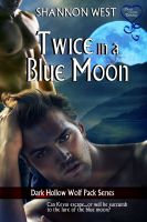 Shannon West - Twice in a Blue Moon (Dark Hollow Wolf Pack 8)