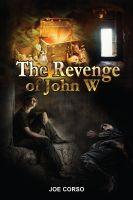 Cover for 'The Revenge of John W'