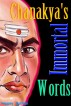 Chanakya's Immortal Words by Moony Suthan