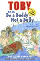 Cover for 'Toby the Pet Therapy Dog says be a Buddy not a Bully'