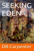 Seeking Eden by DB Carpenter