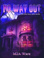 Cover for 'No Way Out - And Other Scary Short Stories'