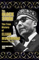 Cover for 'The True History of Elijah Muhammad - Autobiographically Authoritative (The Black Stone)'