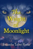 Cover for 'The Weight of Moonlight'