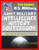 Cover for '21st Century U.S. Military Documents: Army Military Intelligence History Sourcebook - Comprehensive History from George Washington to the Civil War, World War I and II, and Desert Storm'
