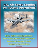 Cover for 'U.S. Air Force Studies on Recent Operations: UAVs, Airlift in Enduring Freedom, Aerial Combat, Manned Aircraft Combat Losses, Weather in Air Campaigns, Somalia, Response to Hurricane Katrina'