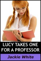 Cover for 'Lucy takes one for a Professor'