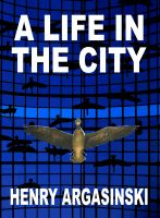 Cover for 'A Life in the City'