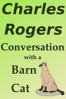 Cover for 'Conversation With A Barn Cat'