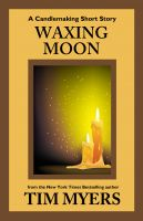 Cover for 'Waxing Moon (a short story in the Candlemaking Mystery series)'