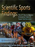 Cover for 'Scientific Sports Findings: The #1 Key to Massive Endurance Gains & Super Fast Recovery'