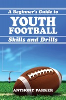 Youth Football Skills and Drills: A Beginner's Guide