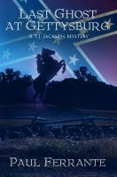 Cover for 'Last Ghost at Gettysburg: A T.J. Jackson Mystery'