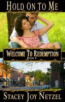 Cover for 'Hold On To Me (Welcome to Redemption, Book 8)'