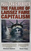 Cover for 'The Failure of Laissez Faire Capitalism and Economic Dissolution of the West'