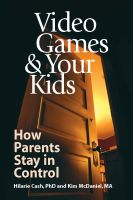 Cover for 'Video Games & Your Kids: How Parents Stay in Control'