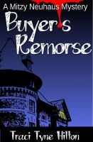 Cover for 'Buyer's Remorse: A Mitzy Neuhaus Mystery'