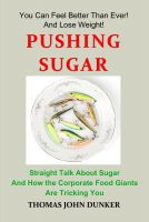Cover for 'Pushing Sugar: Straight Talk About Sugar and How the Corporate Food Giants Are Tricking You'