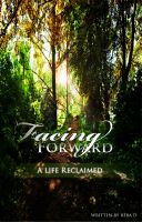 Cover for 'Facing Forward — A Life Reclaimed'