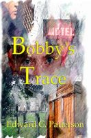 Cover for 'Bobby's Trace'