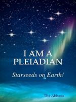 Cover for 'I am a Pleiadian! - Starseeds on Earth!'