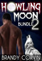 Cover for 'Howling Moon Bundle 2: 3 more Sizzling Erotic Werewolf stories + 1 Bonus Werewolf story by Annabel Bastione!'
