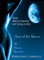 Cover for 'The Red Cross of Gold XII:. The Son of the Moon'