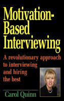 Cover for 'Motivation-Based Interviewing, A revolutionary approach to interviewing and hiring the best'