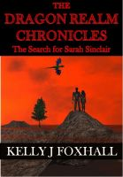 Cover for 'The Dragon Realm Chronicles - The Search for Sarah Sinclair'