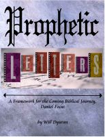 Cover for 'Prophetic Letters:  A Framework for the Coming Biblical Journey, Daniel Focus'