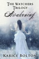 Cover for 'The Watchers Trilogy: Awakening'