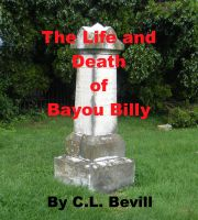 Cover for 'The Life and Death of Bayou Billy'