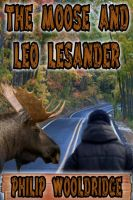 Cover for 'The Moose And Leo LeSander'