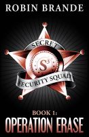 Cover for 'Secret Security Squad (Book 1: Operation Erase)'