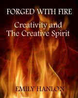 Cover for 'Forged With Fire: Creativity and The Creative Spirit'