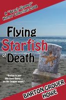 Cover for 'Flying Starfish of Death: A Beach Slapped Humor Collection (2008)'