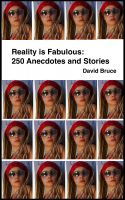 Cover for 'Reality is Fabulous: 250 Anecdotes and Stories'