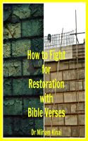 Cover for 'How to Fight for Restoration with Bible Verses'
