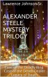 Alexander Steele Murder Mystery Trilogy by Lawrence Johnson Sr.