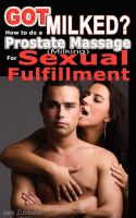 Cover for 'Got Milked? How to do a Prostate Massage (Milking) for Sexual Fulfillment'