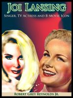 Cover for 'Joi Lansing Singer, TV Actress And B-Movie Icon'