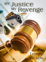 Cover for 'My Justice My Revenge'