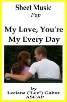 Cover for 'Sheet Music My Love, You're My Every Day'