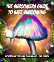 Cover for 'The Shroomers Guide To Safe Shrooming'